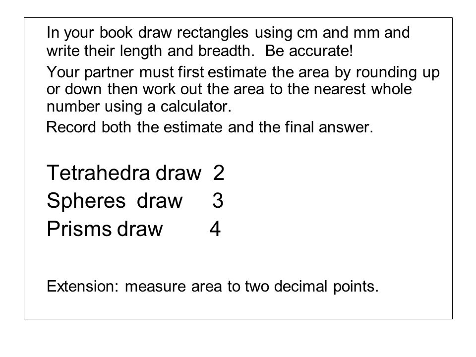 Extension: measure area to two decimal points.