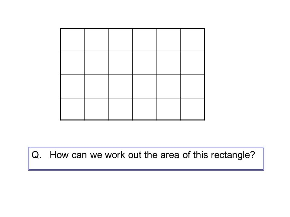 Q. How can we work out the area of this rectangle