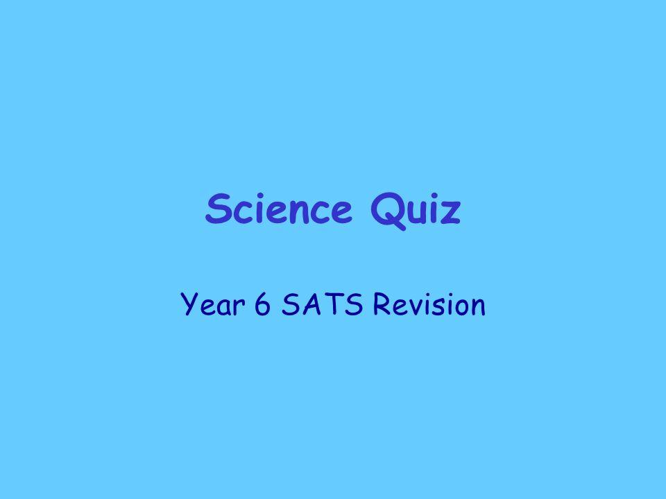 Science Quiz Year 6 SATS Revision