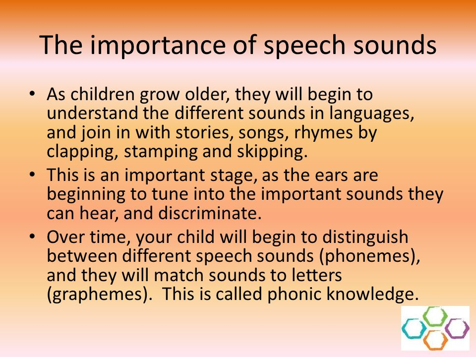 The importance of speech sounds