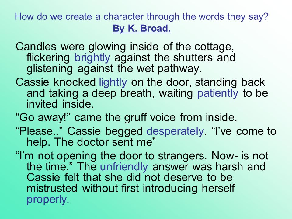 How do we create a character through the words they say By K. Broad.
