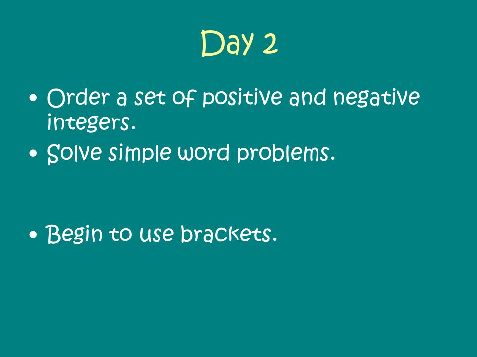 Day 2 Order a set of positive and negative integers.