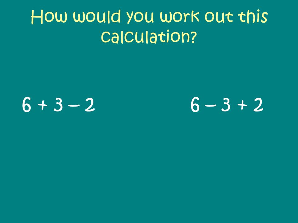 How would you work out this calculation