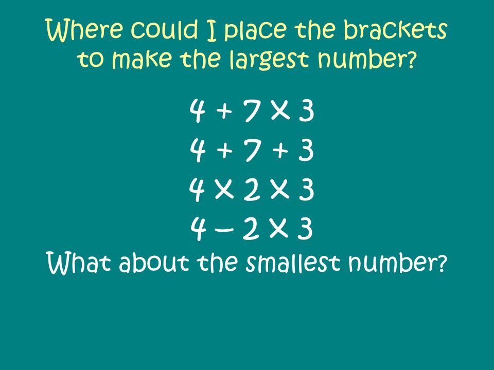 Where could I place the brackets to make the largest number
