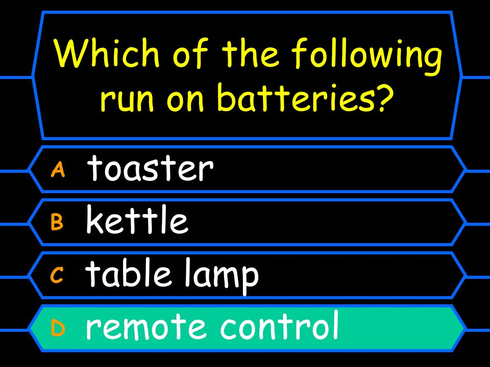 Which of the following run on batteries