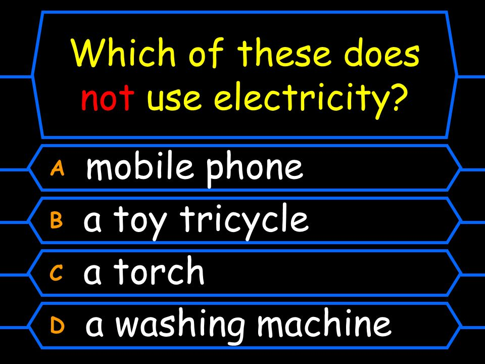 Which of these does not use electricity