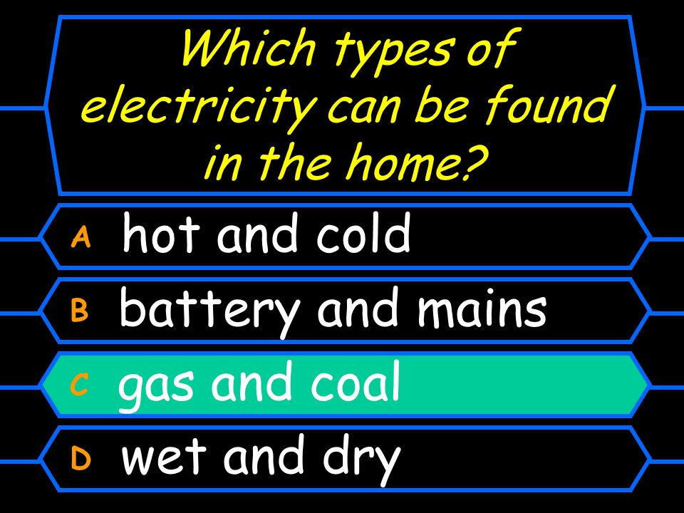 Which types of electricity can be found in the home