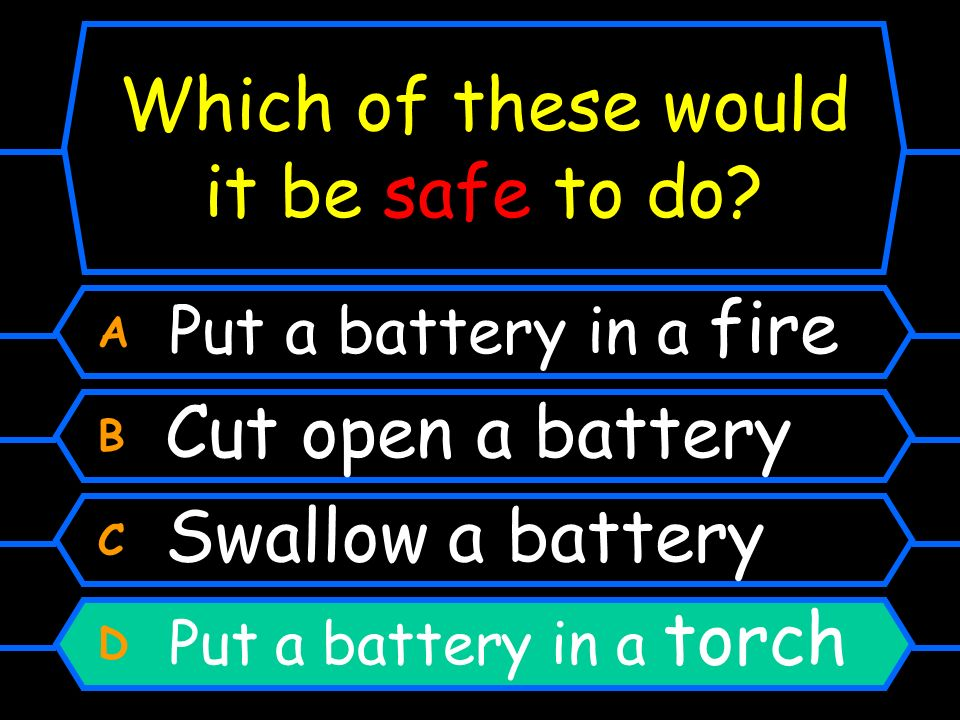 Which of these would it be safe to do