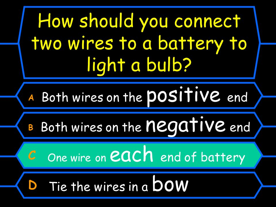 How should you connect two wires to a battery to light a bulb