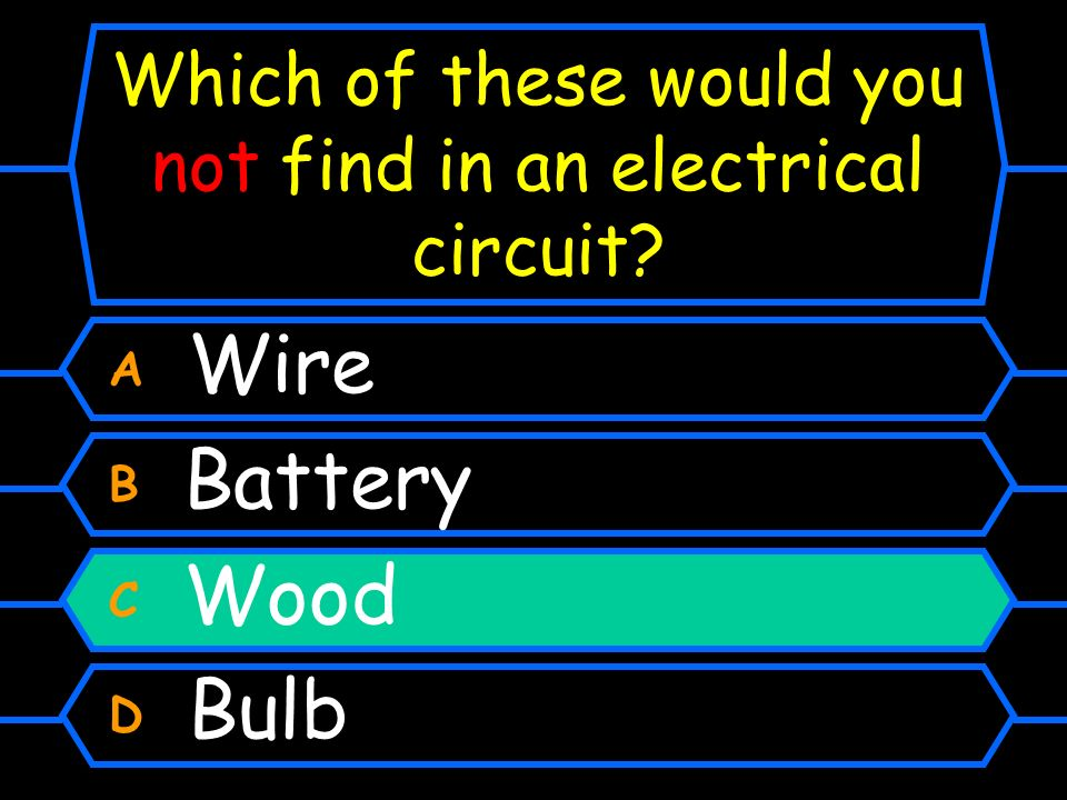 Which of these would you not find in an electrical circuit
