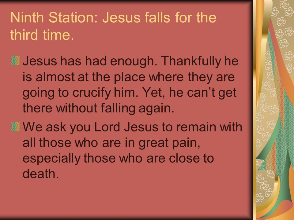 Ninth Station: Jesus falls for the third time.