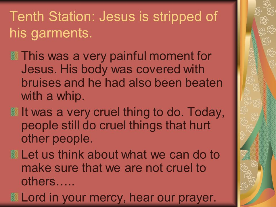 Tenth Station: Jesus is stripped of his garments.