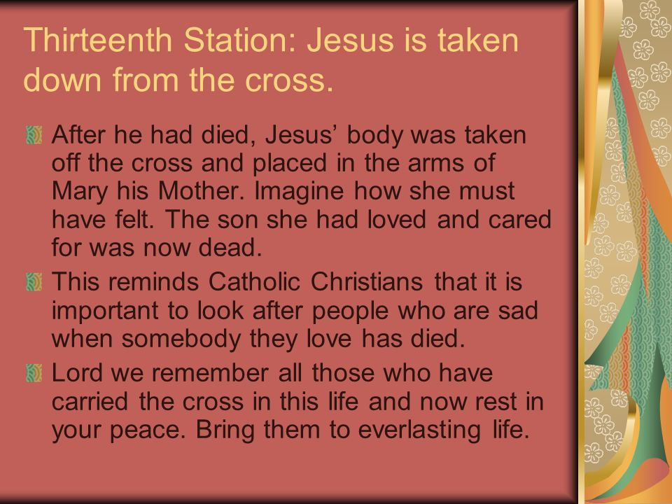 Thirteenth Station: Jesus is taken down from the cross.