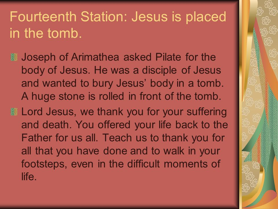 Fourteenth Station: Jesus is placed in the tomb.