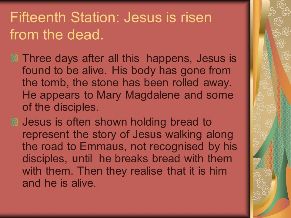Fifteenth Station: Jesus is risen from the dead.