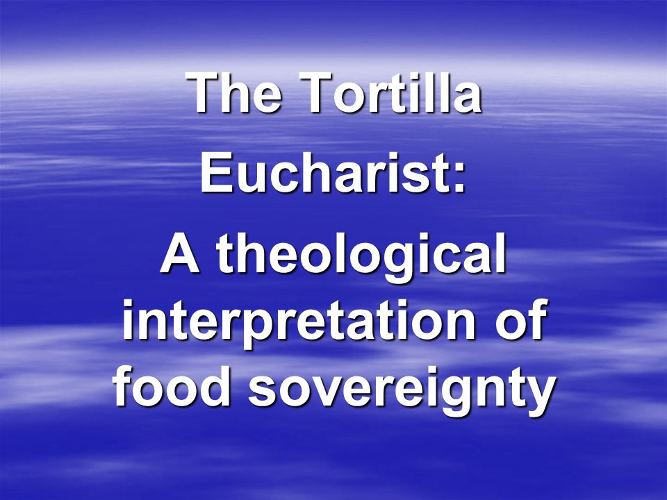 A theological interpretation of food sovereignty