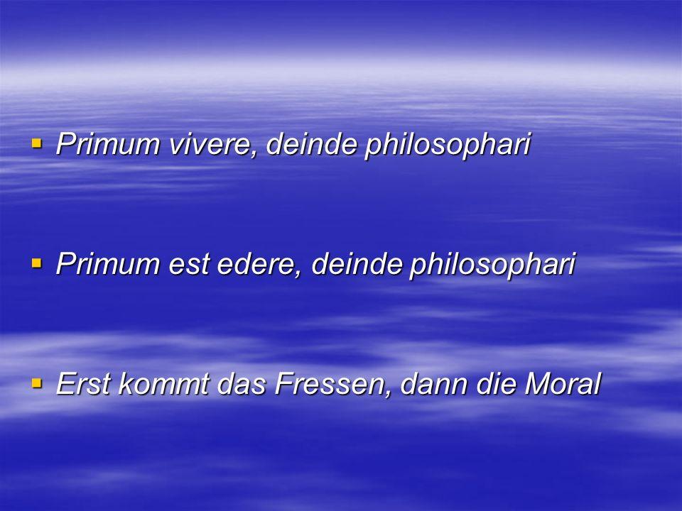 Primum vivere, deinde philosophari