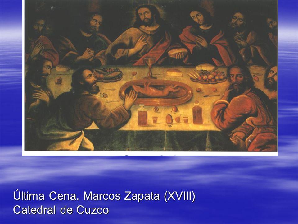Última Cena. Marcos Zapata (XVIII)