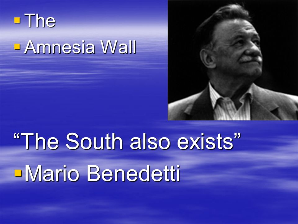 The South also exists Mario Benedetti