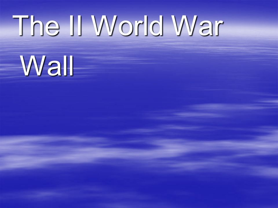 The II World War Wall