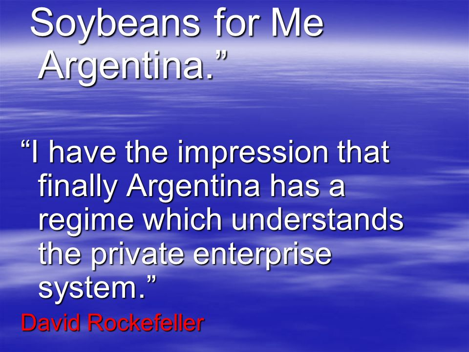 Soybeans for Me Argentina.