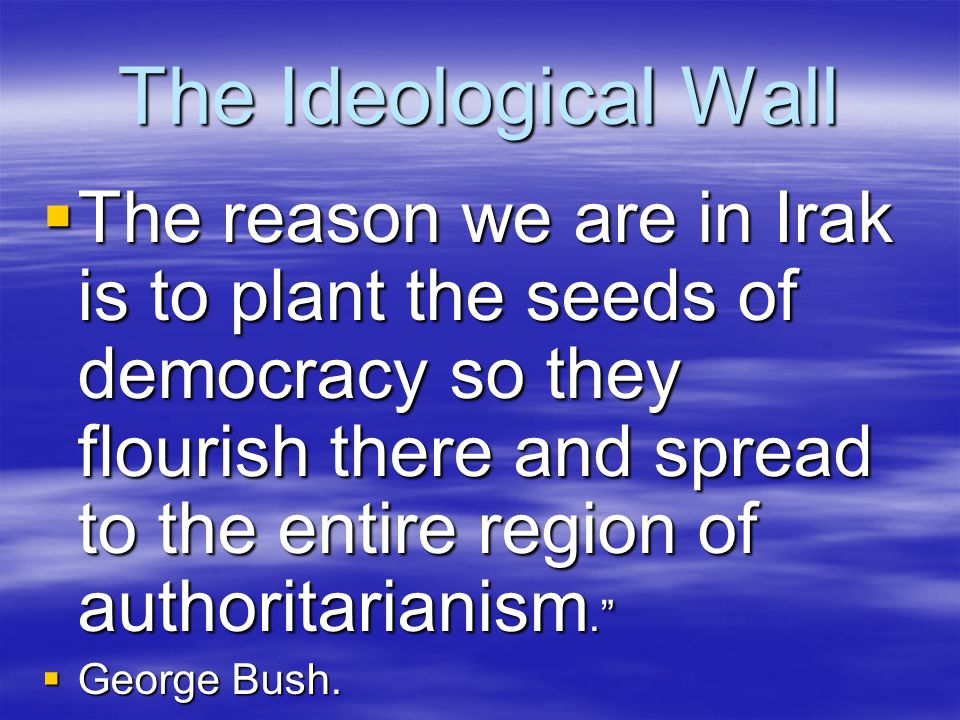 The Ideological Wall
