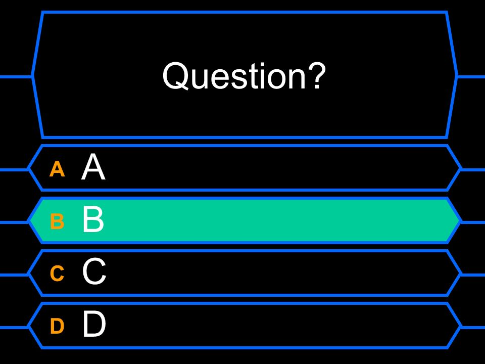 Question A A B B C C D D