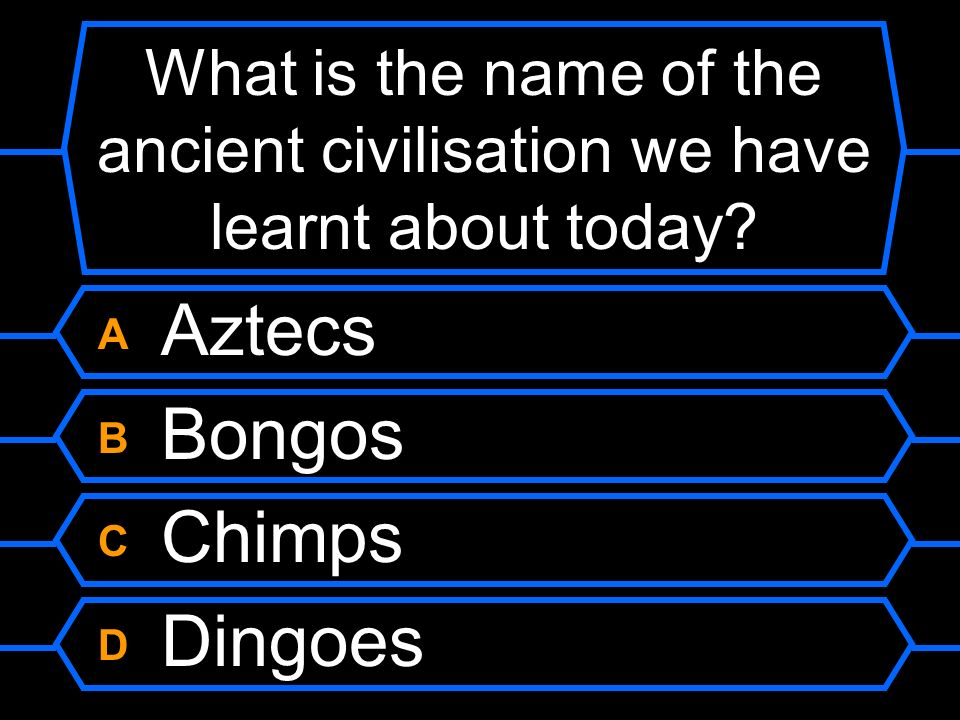 What is the name of the ancient civilisation we have learnt about today