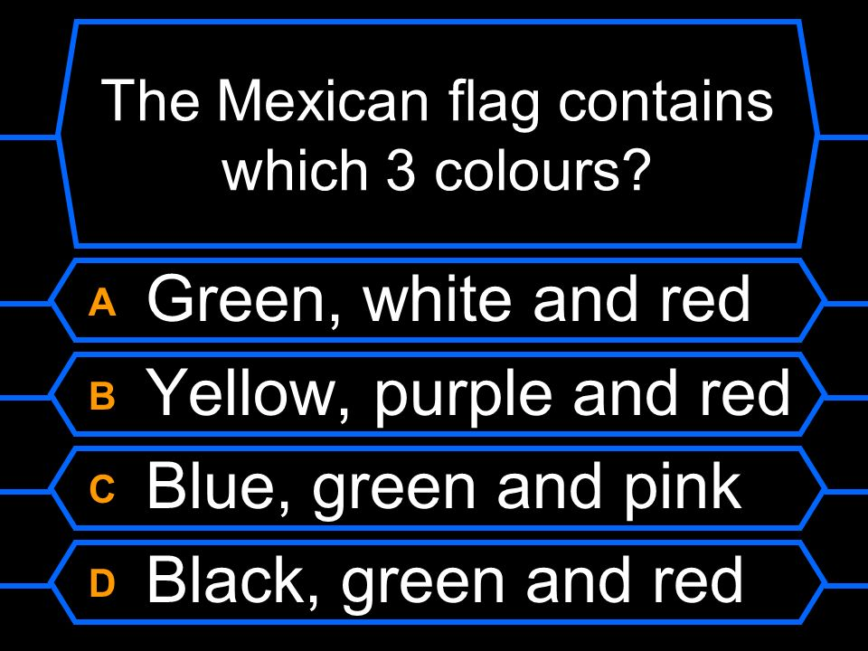 The Mexican flag contains which 3 colours
