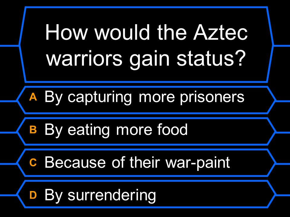 How would the Aztec warriors gain status