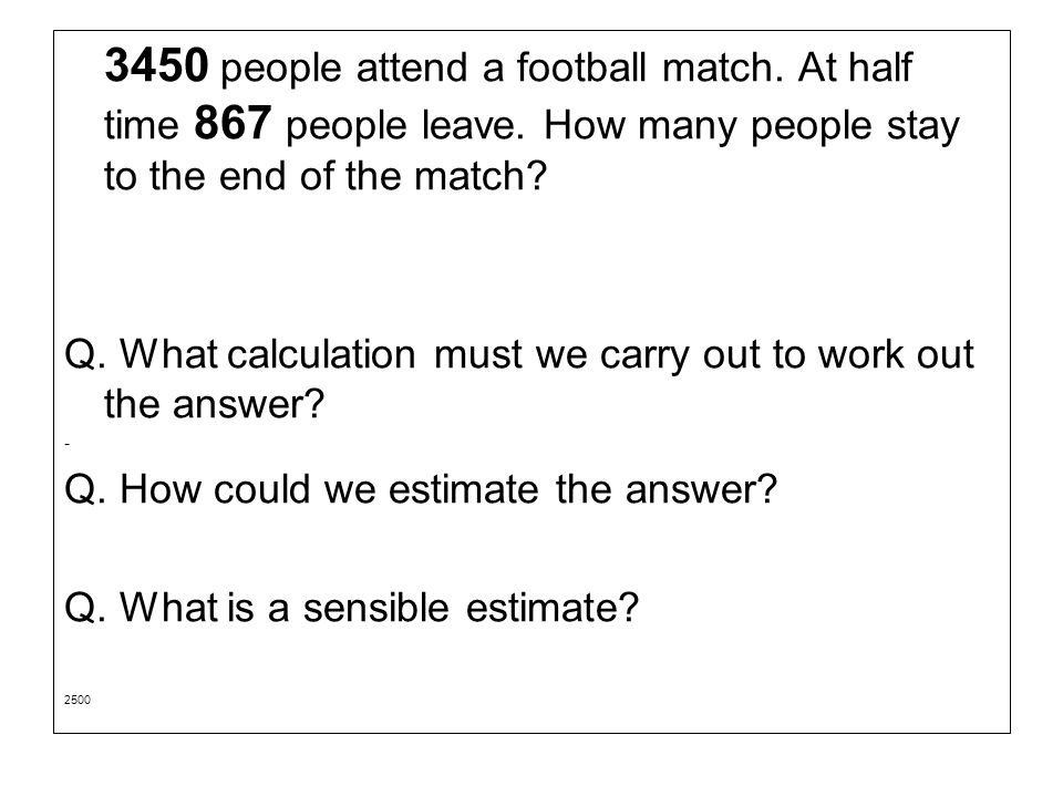 Q. What calculation must we carry out to work out the answer