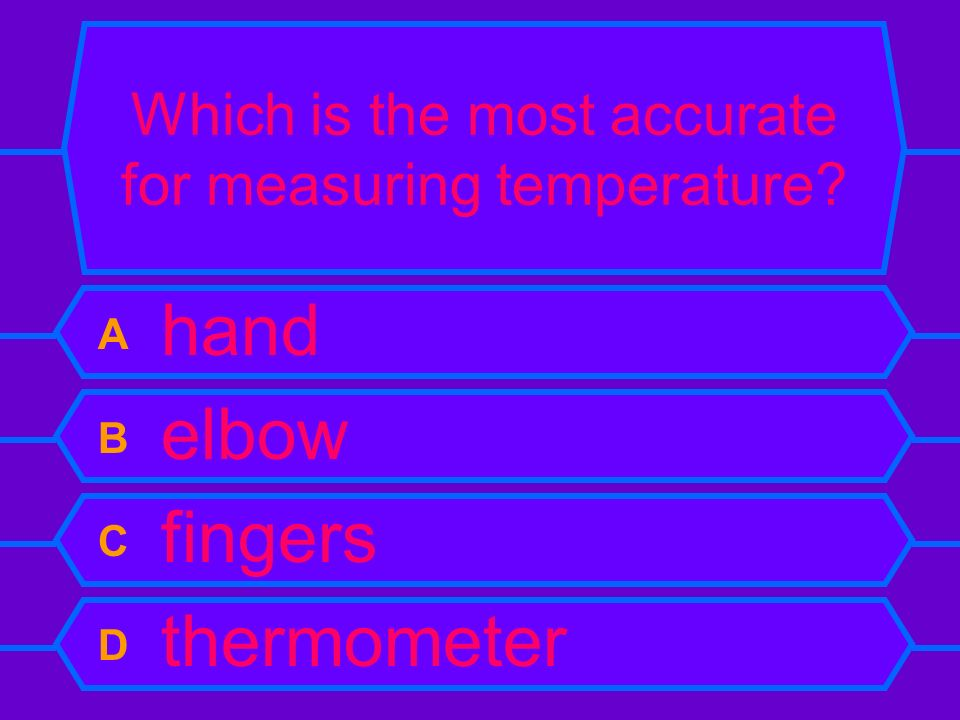 Which is the most accurate for measuring temperature