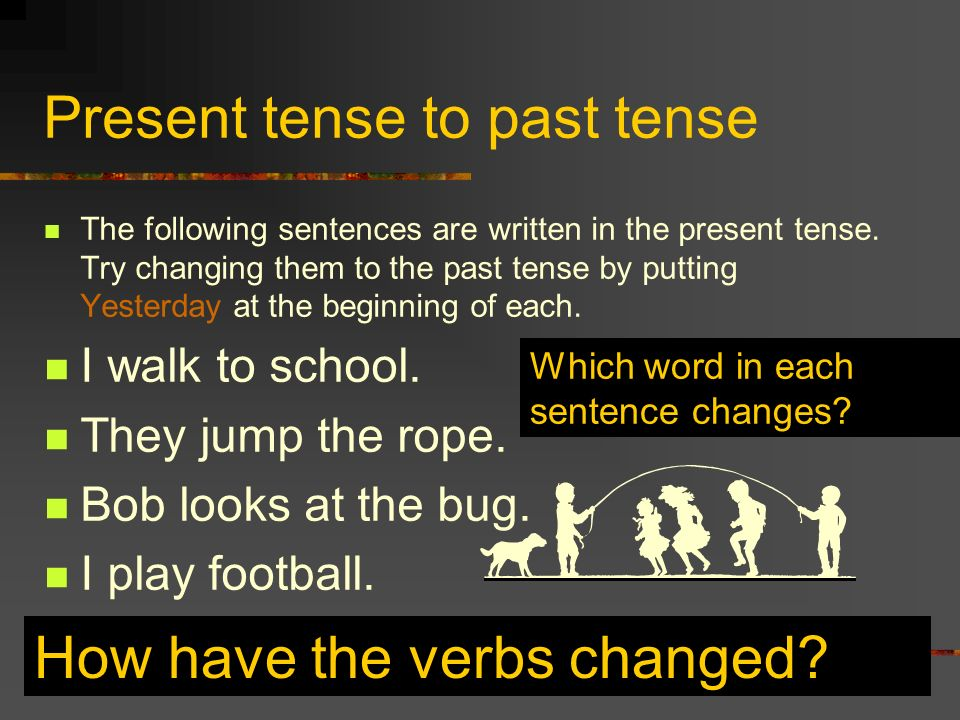 Present tense to past tense