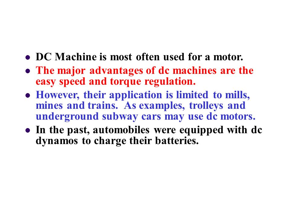 DC Machine is most often used for a motor.