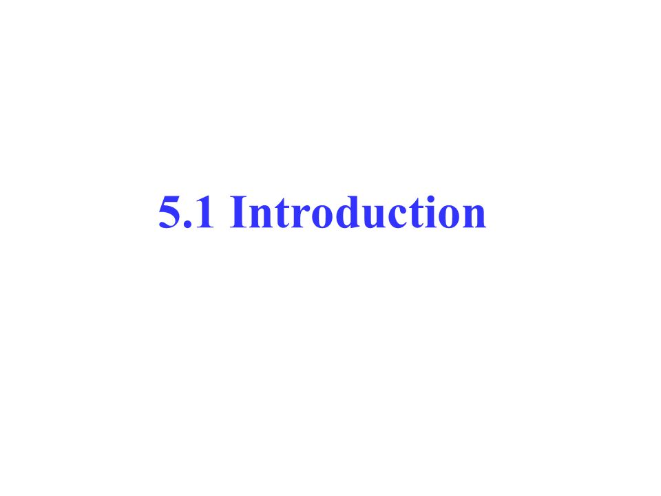 5.1 Introduction