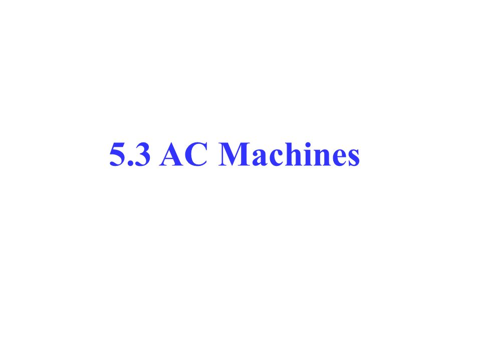 5.3 AC Machines