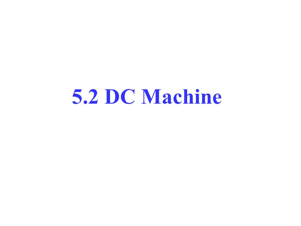 5.2 DC Machine