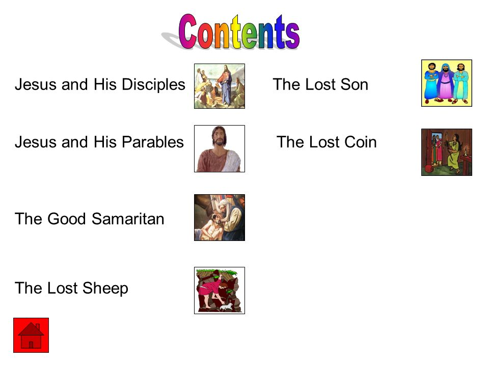 Contents Jesus and His Disciples The Lost Son Jesus and His Parables