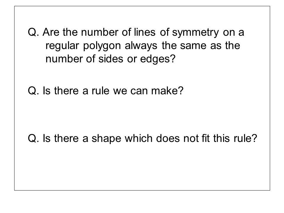 Q. Are the number of lines of symmetry on a