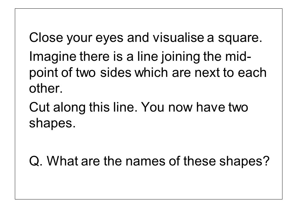 Close your eyes and visualise a square.