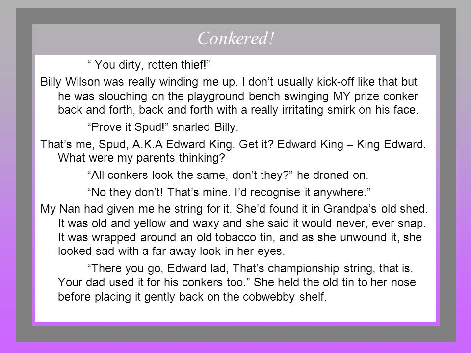 Conkered! You dirty, rotten thief!