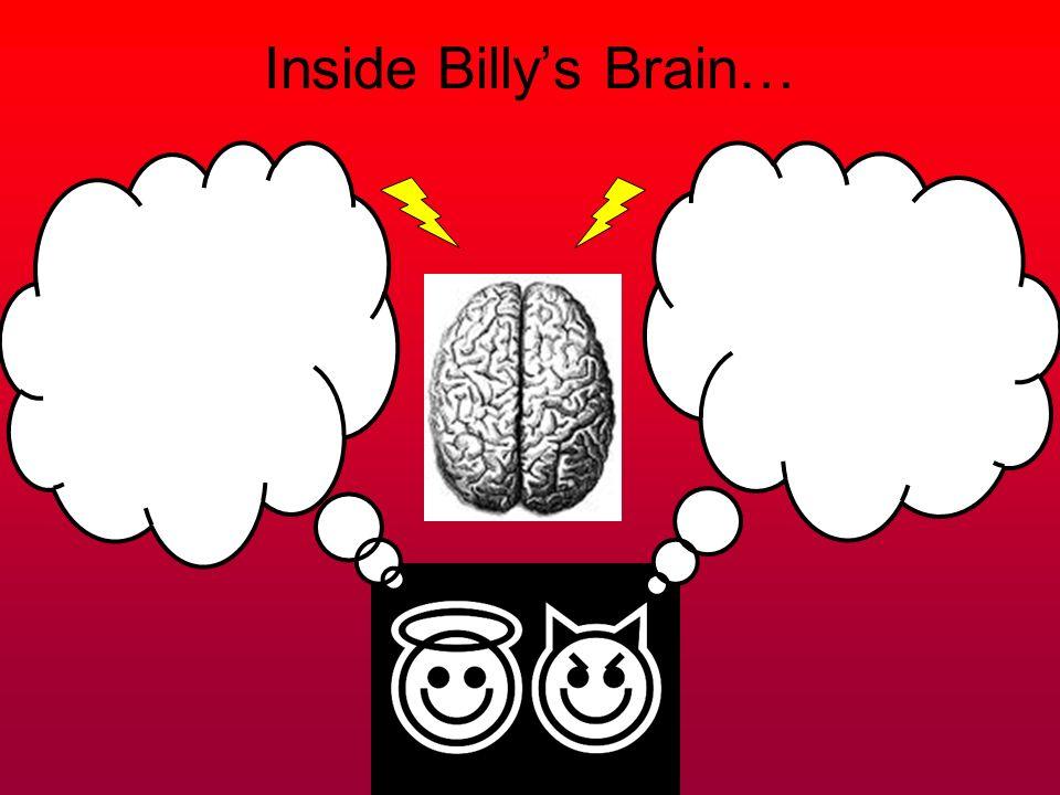Inside Billy's Brain…