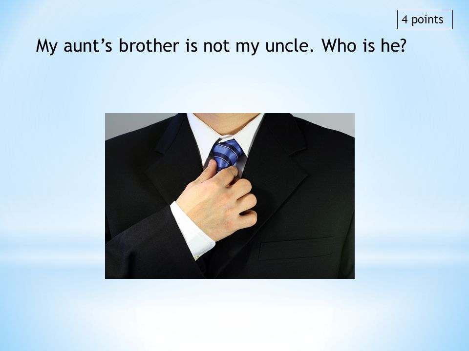 My aunt's brother is not my uncle. Who is he