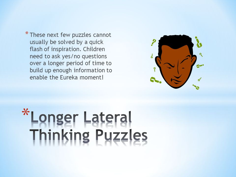 Longer Lateral Thinking Puzzles