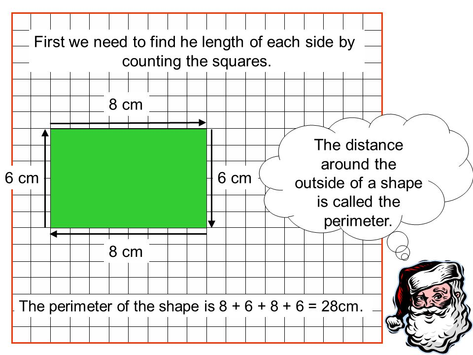 First we need to find he length of each side by counting the squares.