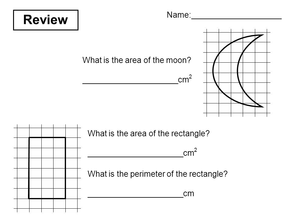 Review Name:____________________ What is the area of the moon