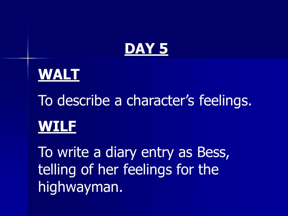 DAY 5 WALT. To describe a character's feelings. WILF.