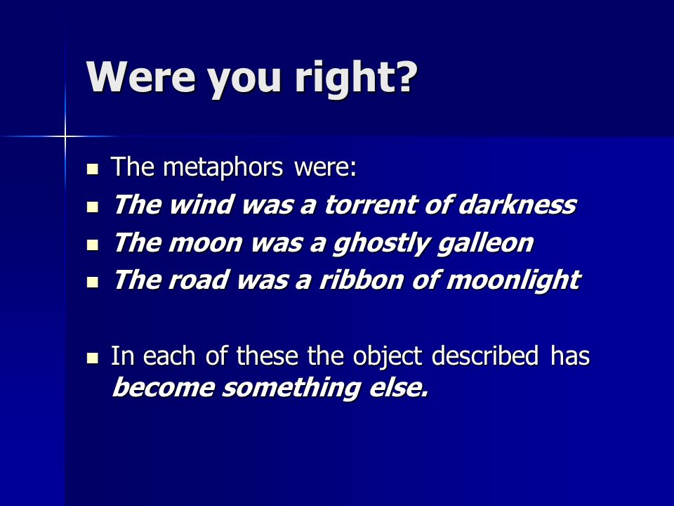 Were you right The metaphors were: The wind was a torrent of darkness