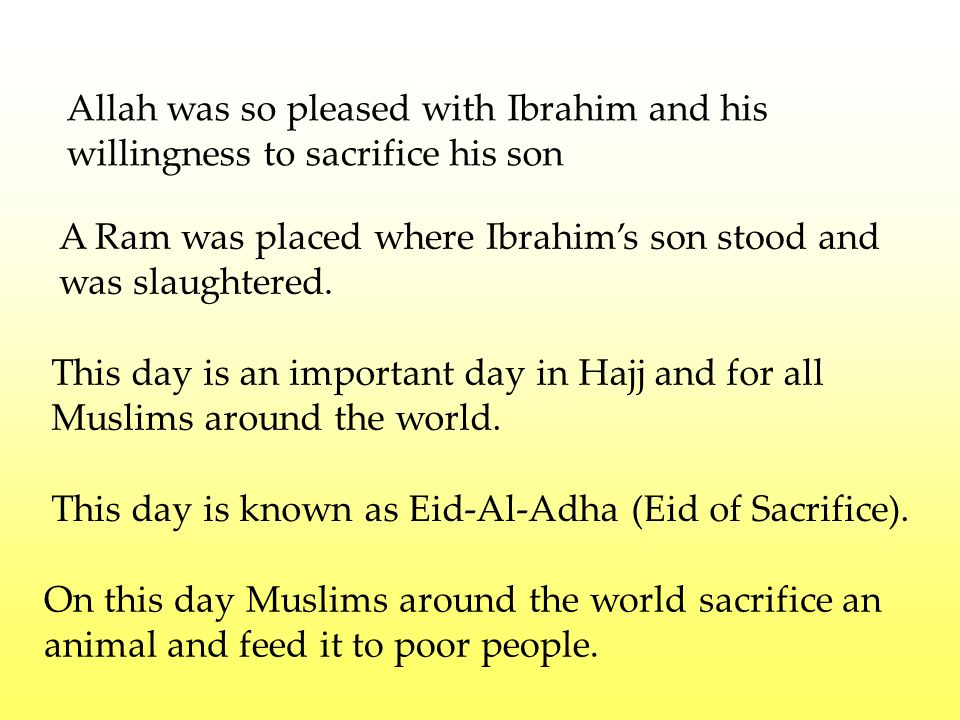 Allah was so pleased with Ibrahim and his willingness to sacrifice his son