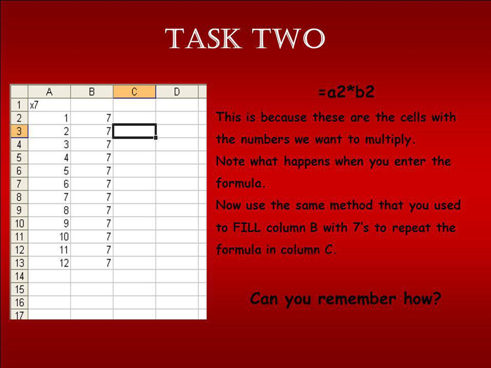 Task TWO =a2*b2 Can you remember how